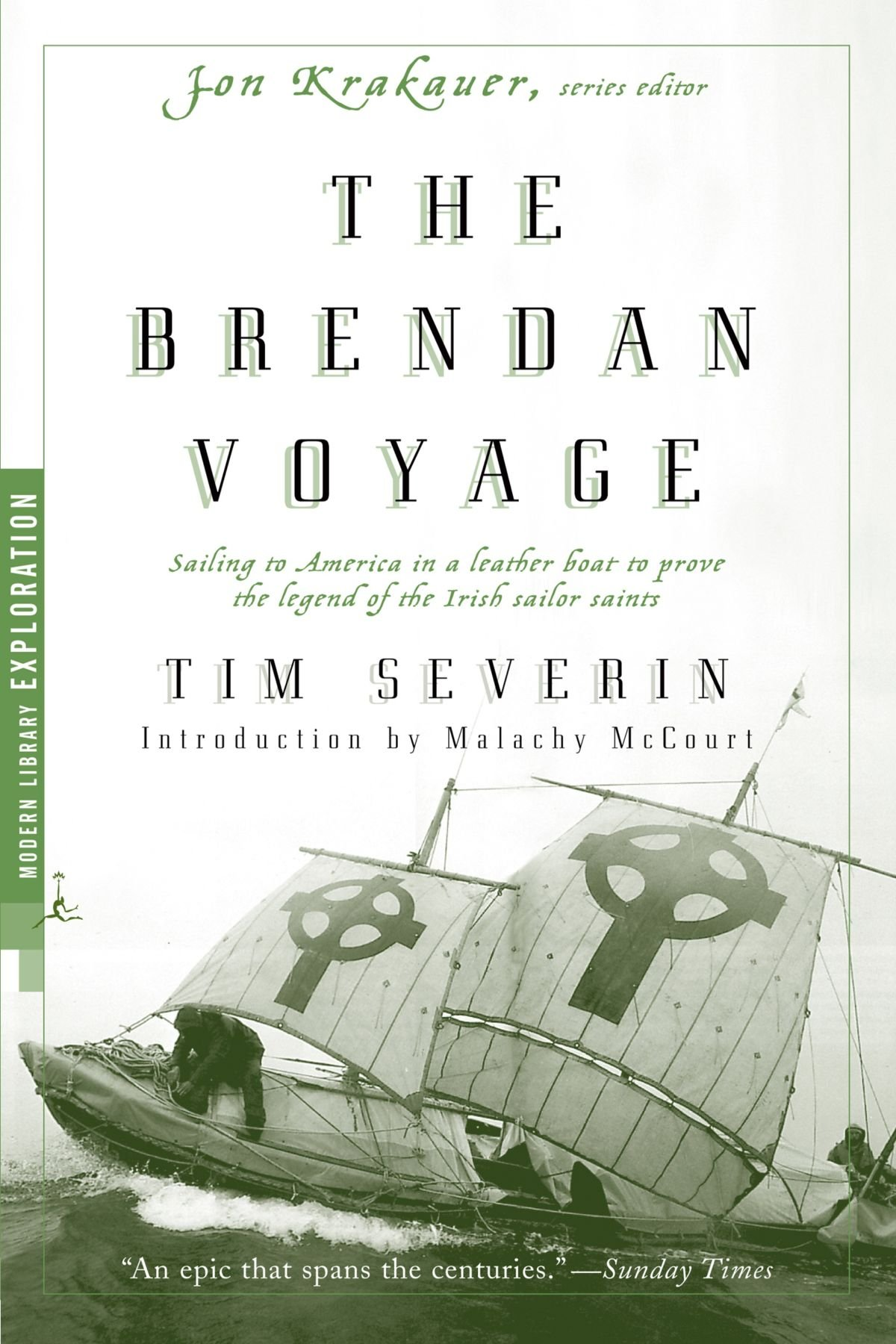 The brendan voyage sailing to america in a leather boat to prove the brendan voyage sailing to america in a leather boat to prove the legend of the irish sailor saints modern library exploration tim severin fandeluxe Images