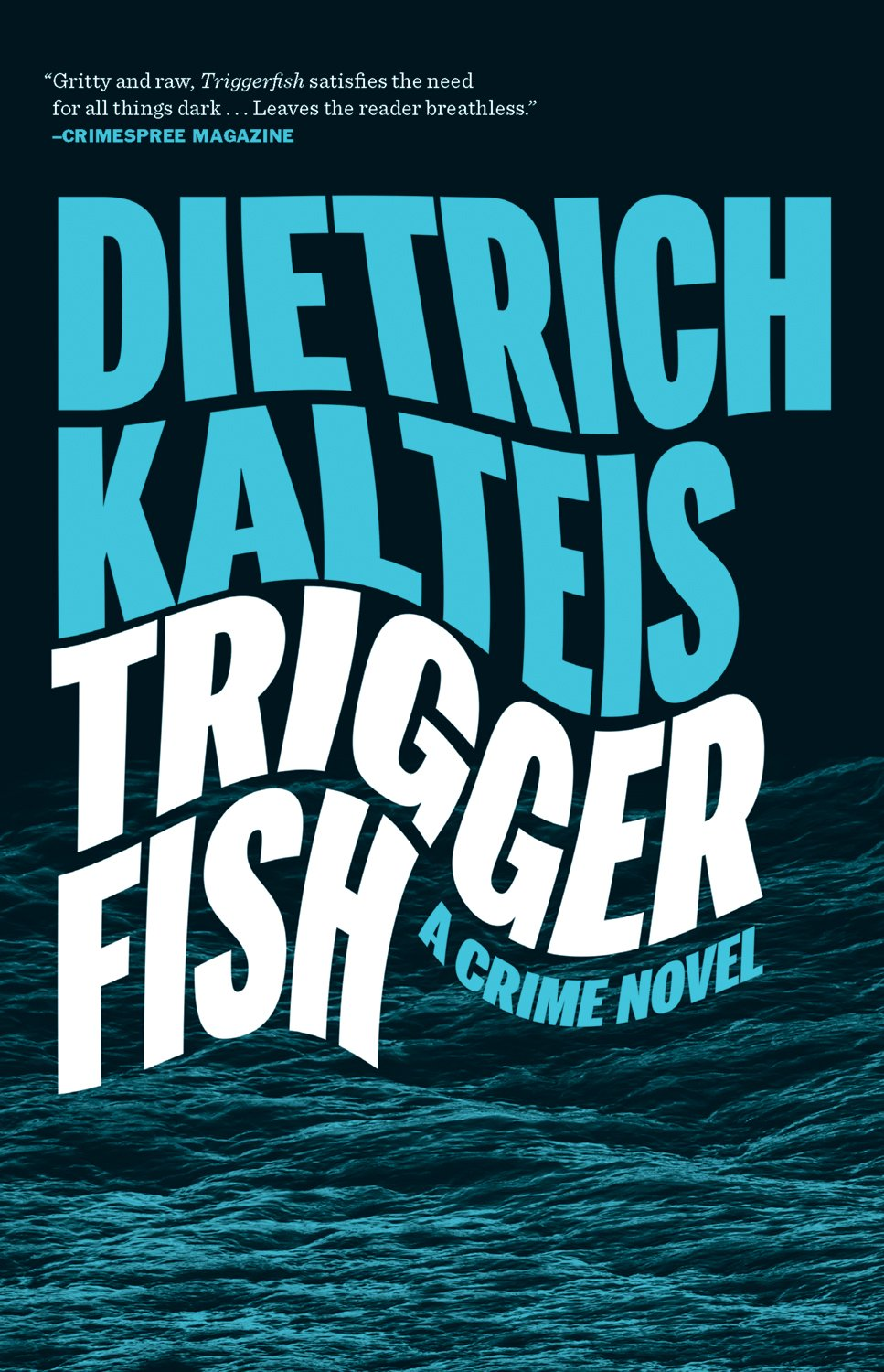 Triggerfish: A Crime Novel: Dietrich Kalteis: 9781770411531 ...