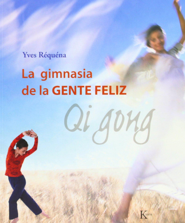 Read Online La gimnasia de la gente felíz: Qi Gong pdf epub