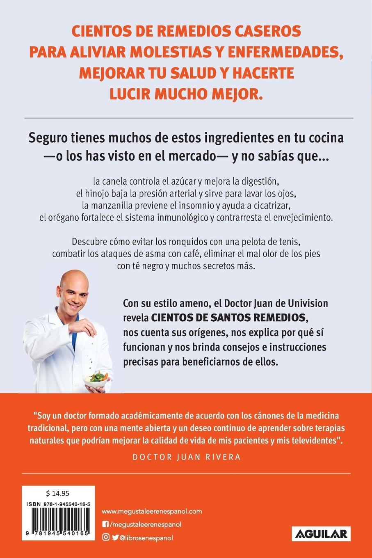 Santo remedio: Cientos de remedios caseros llenos de sabiduria y ciencia / Doctor Juan's Top Home Remedies: Hundreds of home remedies full of wisdom and sc (Consulta con Doctor Juan) (Spanish Edition) by Aguilar (Image #2)