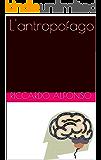 L'antropofago (Saggistica Vol. 1)