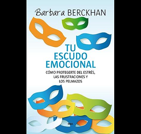 Tu escudo emocional: Cómo protegerse del estrés, las frustraciones y los pelmazos (OTROS NO FICCIÓN) eBook: Berckhan, Barbara, Alicia Valero Martín: Amazon.es: Tienda Kindle