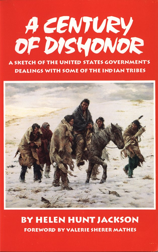 Download A Century of Dishonor: A Sketch of the United States Government's Dealings with some of the Indian Tribes ebook