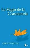 LA MAGIA DE LA CONCIENCIA (Spanish Edition)