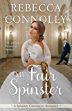 My Fair Spinster (The Spinster Chronicles, Book 4)