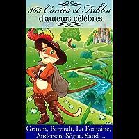 365 Contes et Fables Célèbres(Perrault, Grimm, Ségur, Andersen, La Fontaine ...) (French Edition)