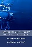 Walk in the Spirit: Biblical Studies in Christian Conduct