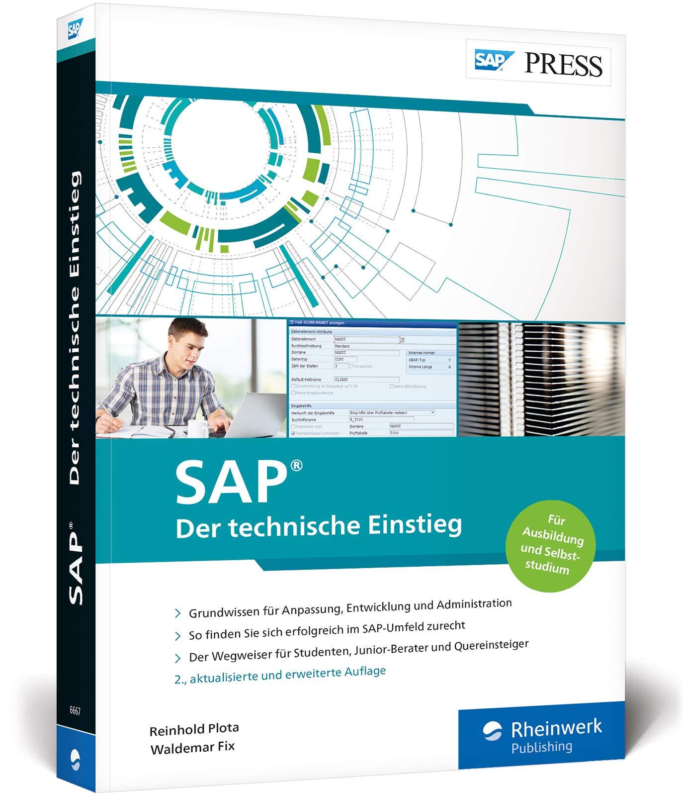 SAP – Der Technische Einstieg  SAP Technologien Und Konzepte Für Einsteiger – SAP GUI ABAP SAP HANA Und Vieles Mehr  SAP PRESS
