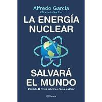 La energía nuclear salvará el mundo: Derribando mitos