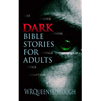 Dark Bible Stories For Adults: Lust Murder Betrayal Revenge Justice Redemption (English Edition)