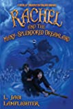 Rachel and the Many-Splendored Dreamland (3) (Books of Unexpected Enlightenment)