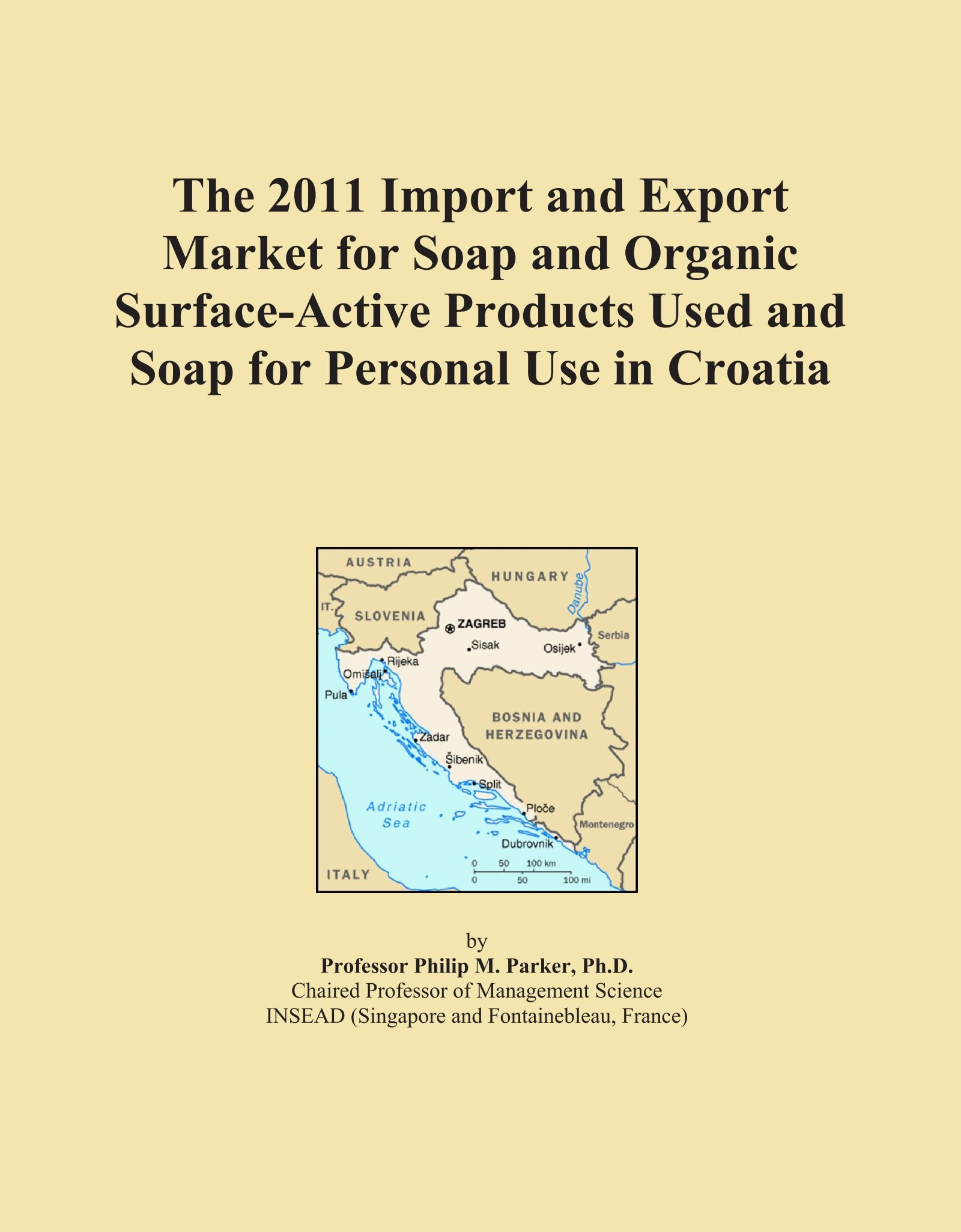 The 2011 Import and Export Market for Soap and Organic Surface-Active Products Used and Soap for Personal Use in Croatia PDF