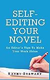 Self-Editing Your Novel: An editor's tips to make your work shine