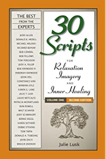 30 Scripts For Relaxation Imagery Inner Healing Volume 1