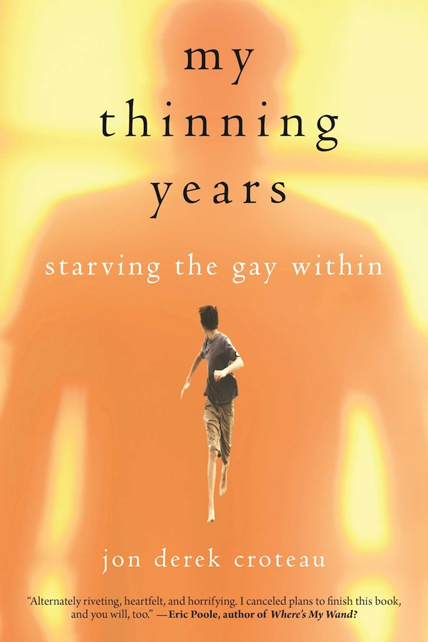 My Thinning Years: Starving the Gay Within ebook