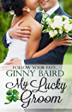 My Lucky Groom (Summer Grooms Series Book 2)