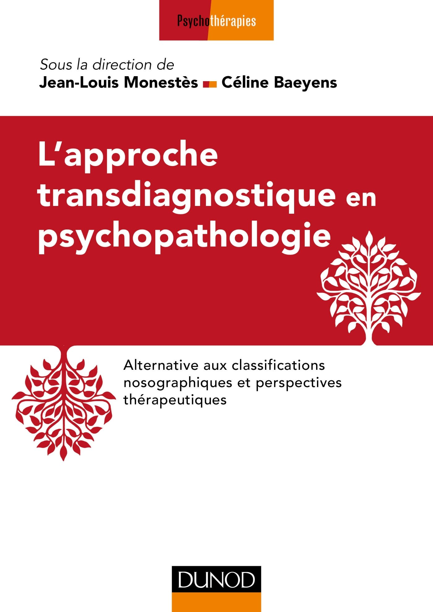 Amazon.fr - L'approche transdiagnostique en psychopathologie: Alternative  aux classifications nosographiques et perspectives thérapeutiques -  Jean-Louis ...