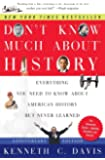 Don't Know Much About® History, Anniversary Edition: Everything You Need to Know About American History but Never…