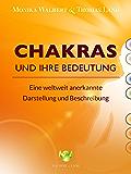 Chakras und ihre Bedeutung: Eine weltweit anerkannte Darstellung und Beschreibung
