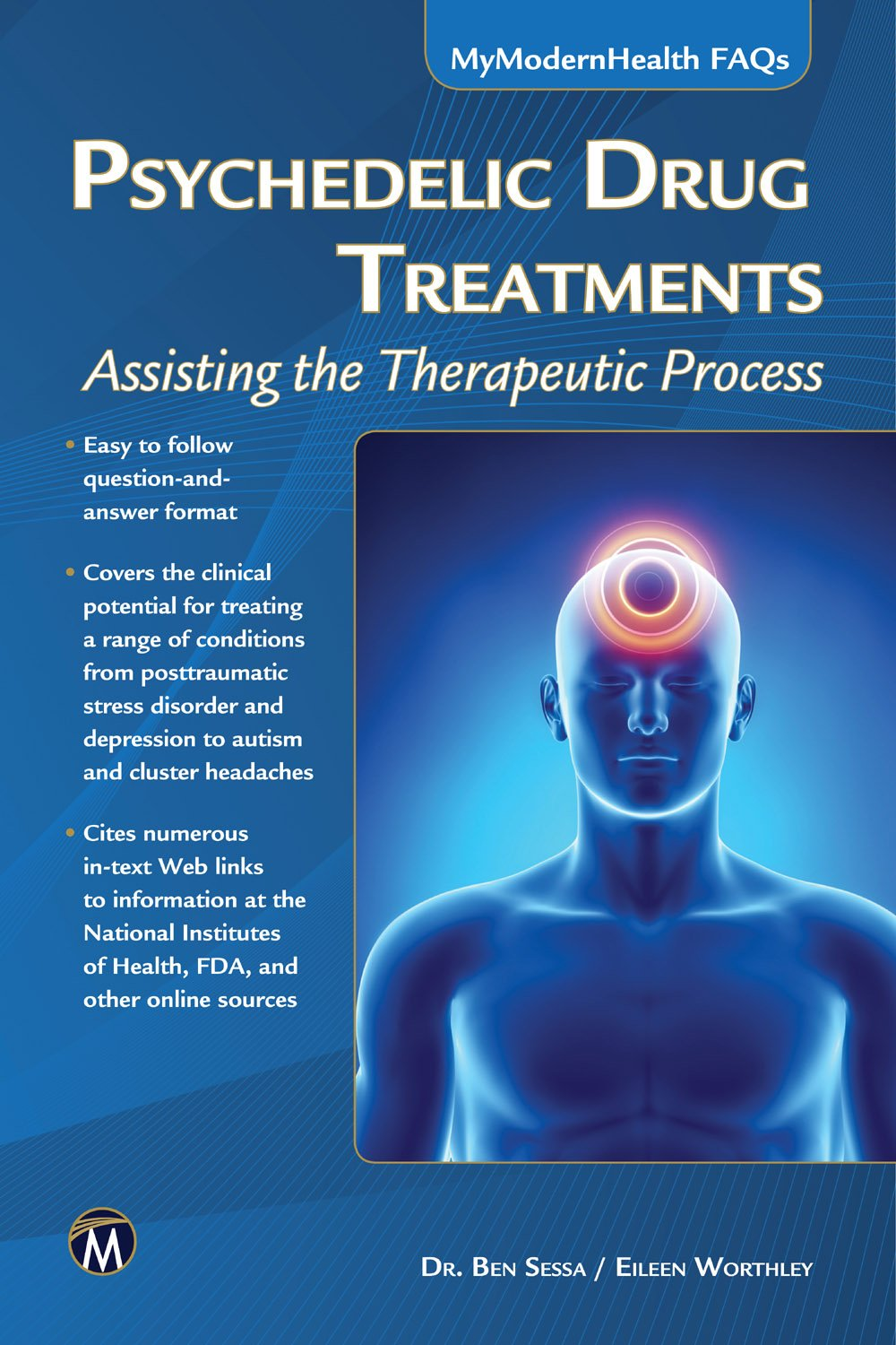 Psychedelic Drug Treatments: Assisting the Therapeutic Process (MyModernHealth FAQs)