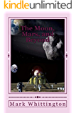 The Moon, Mars, and Beyond