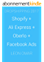 DROPSHIPPING 2017: Shopify + Ali Express + Oberlo + Facebook Ads (Lazy Leon Ecommerce) (English Edition)