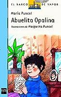 Abuelita Opalina (eBook-ePub) (El Barco De Vapor