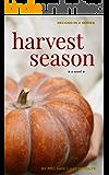 Harvest Season: a novel (Book 2)