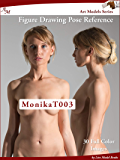 Art Models MonikaT003: Figure Drawing Pose Reference (Art Models Poses)
