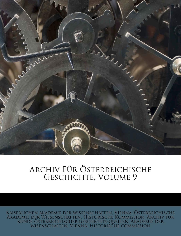 Archiv Für Österreichische Geschichte, Volume 9 (German Edition) pdf