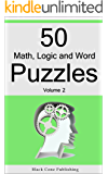 50 Math, Logic and Word Puzzles - Volume 2 (50 Puzzles)