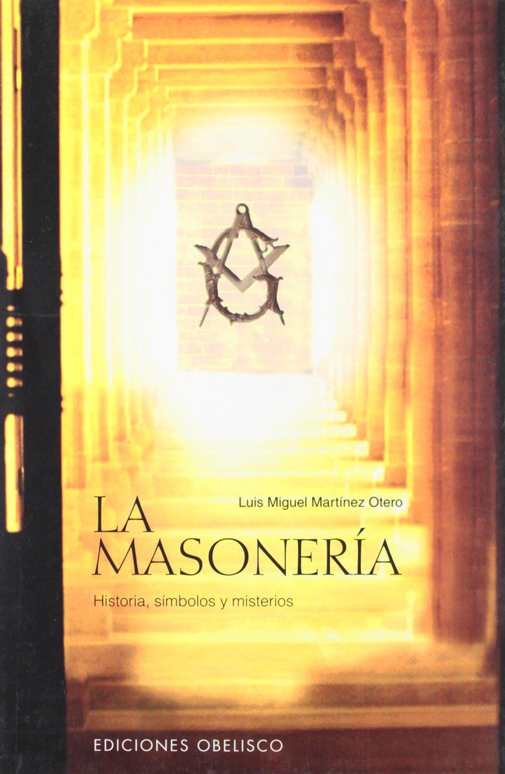 La Masoneria: Luis Miguel Martinez Otero: 9788497771801 ...