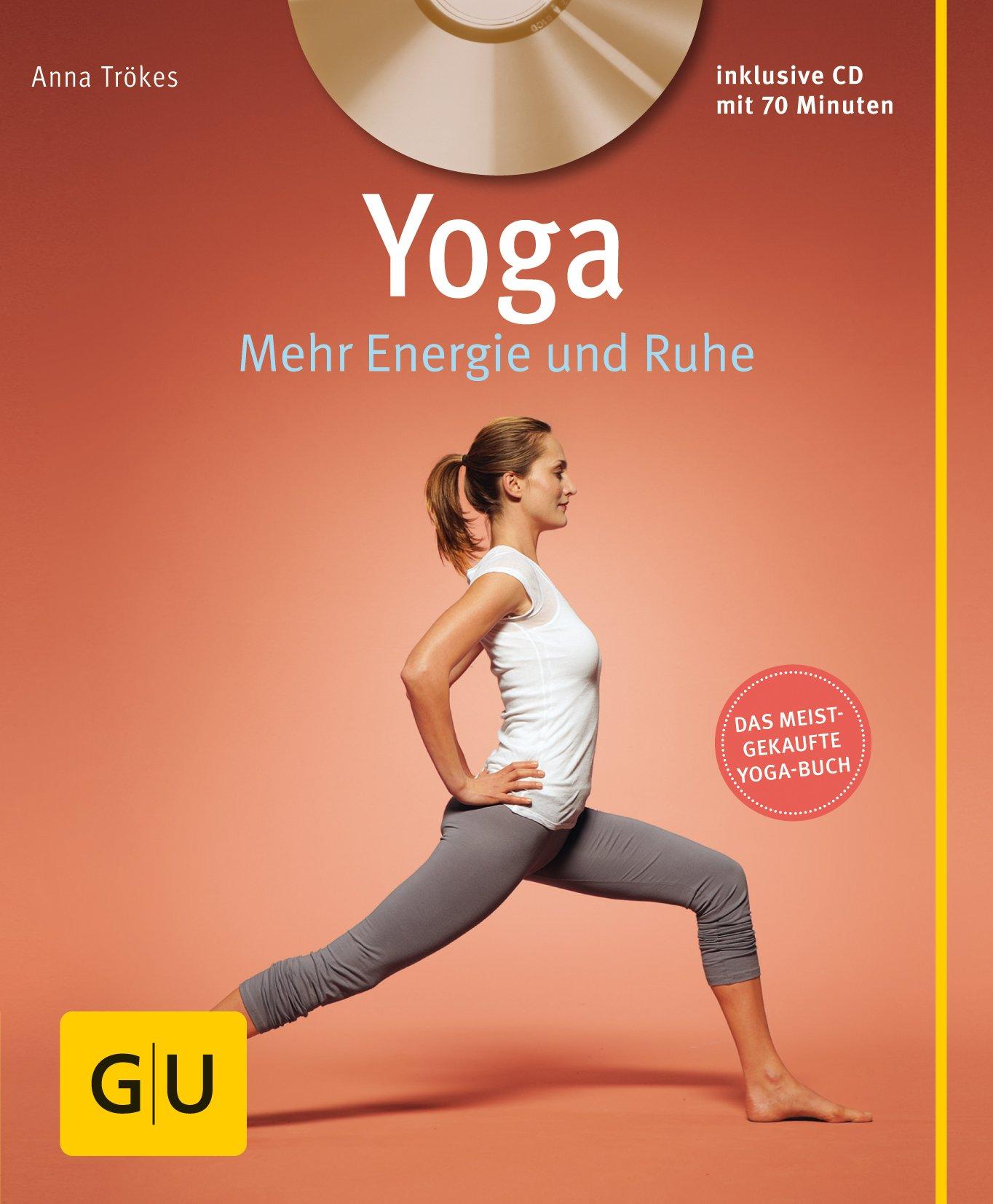 Yoga. Mehr Energie und Ruhe (mit CD): Anna Trökes ...