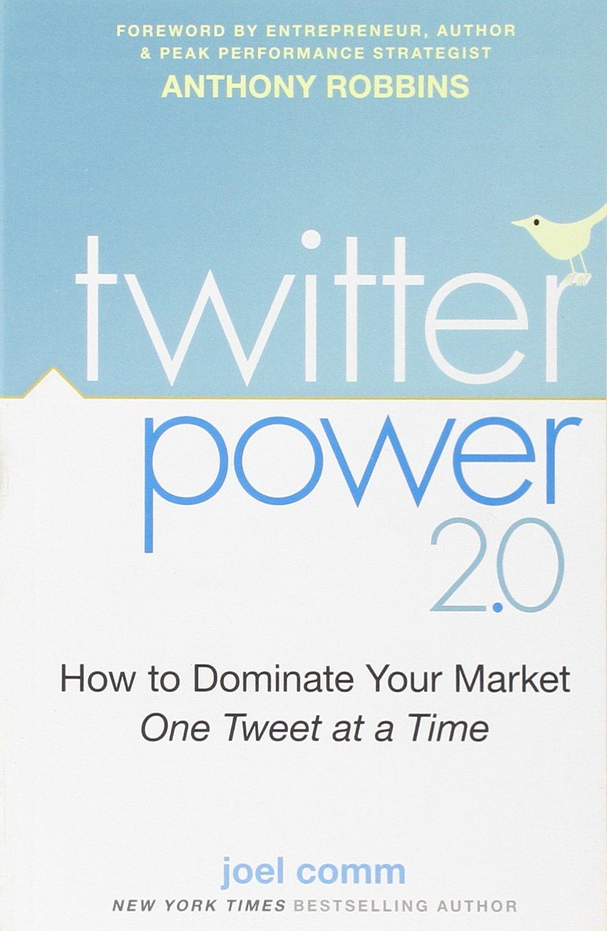 Download Twitter Power 2.0: How to Dominate Your Market One Tweet at a Time pdf epub