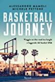 Basketball journey. Viaggio on the road tra luoghi e leggende del basket USA (Varia)