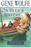 On Blue's Waters: Volume One of 'The Book of the Short Sun' (Book of the Short Sun (1))