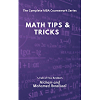 Math Tips & Tricks (The Complete MBA CourseWork Series Book 18) (English Edition)