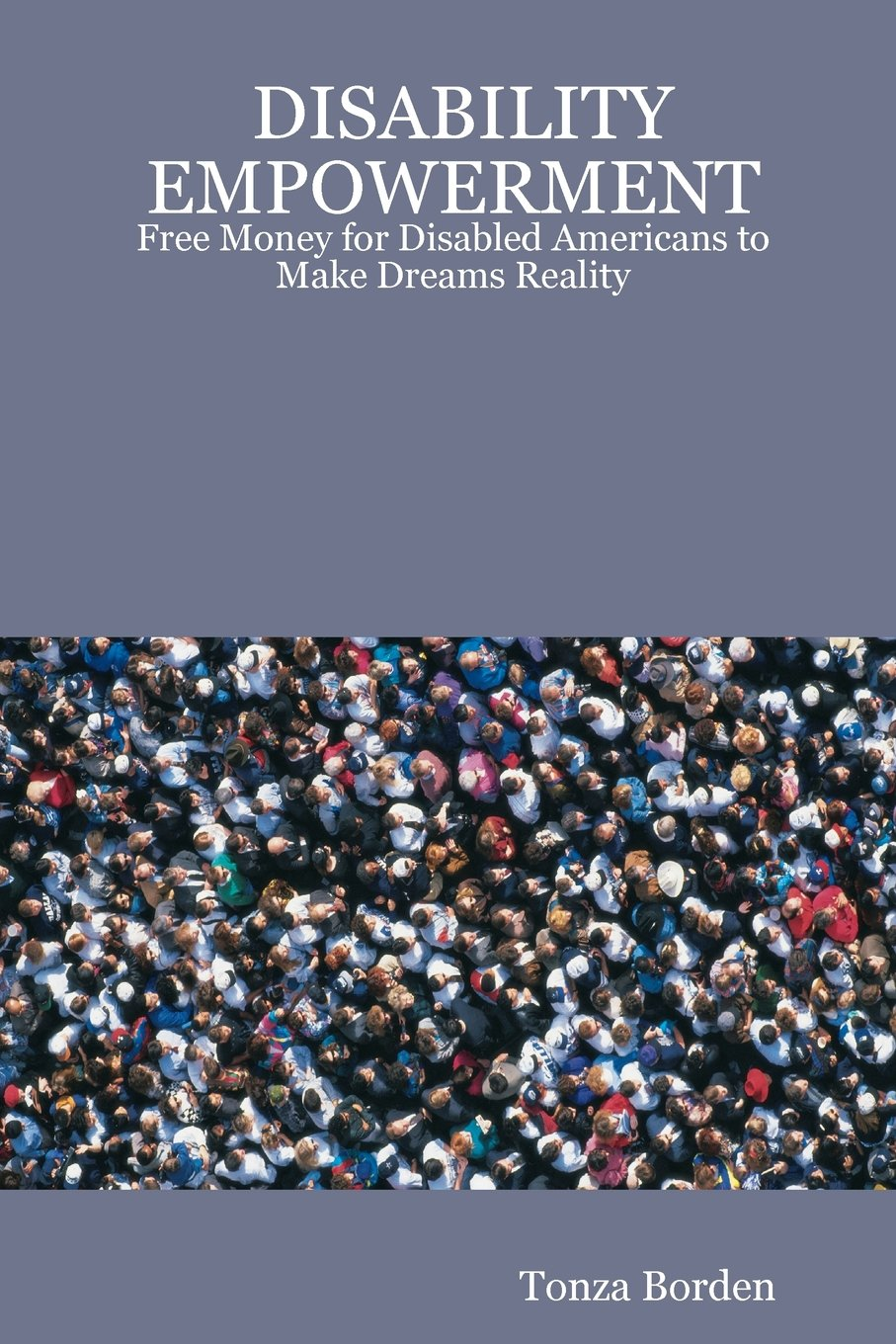 Read Online Disability Empowerment: Free Money For Disabled Americans To Make Dreams Reality pdf epub
