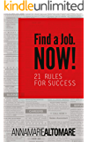 Find a Job. Now!: 21 Rules for Success