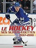 Le Hockey: Ses Supervedettes 2017-2018