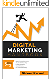 Digital Marketing Handbook: A Guide to Search Engine Optimization, Pay Per Click Marketing, Email Marketing, Social Media Marketing and Content Marketing