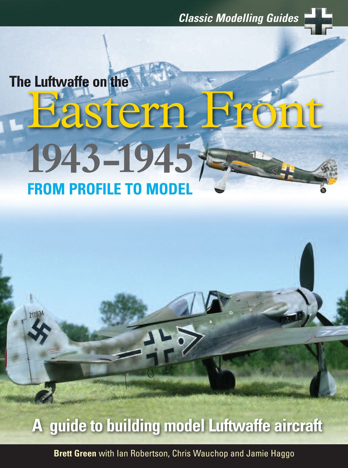 Classic Modelling Guides: Luftwaffe on the Eastern Front 1943-5