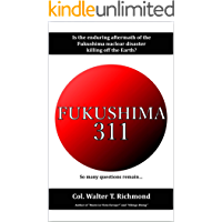 FUKUSHIMA 311: Is the enduring  aftermath of the Fukushima nuclear disaster killing off the Earth?
