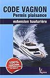Code Vagnon permis plaisance : Extension hauturière