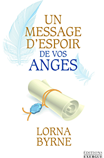 Un message despoir de vos anges (French Edition)