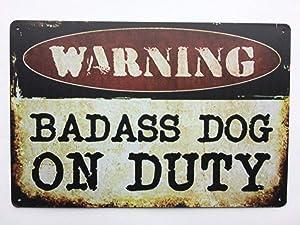 Warning Badass Dog On Duty Vintage Metal Sign Man Cave Sign and Tin Decor TS135
