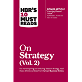 HBR's 10 Must Reads on Strategy, Vol. 2 (with bonus article 'Creating Shared Value' By Michael E. Porter and Mark R…