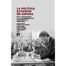 La política exterior de España: De la Transición a la ...