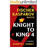 Knight to King 4: The Fischer - Kasparov Match (English Edition)