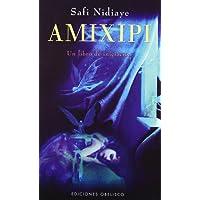 Amixipi : un libro de iniciación (NARRATIVA)